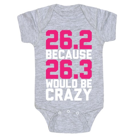 26.3 Would Be Crazy Baby Onesy