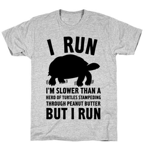 I Run Slower Than A Herd Of Turtles T-Shirt