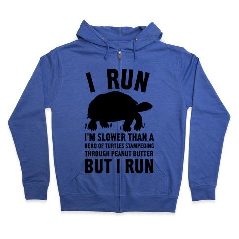 I Run Slower Than A Herd Of Turtles Zip Hoodie