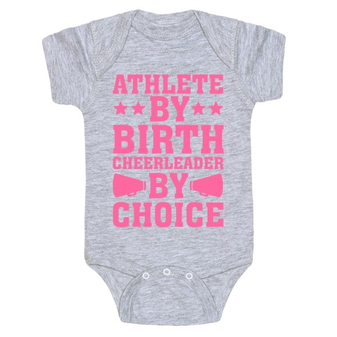 Athlete By Birth Cheerleader By Choice Baby Onesy