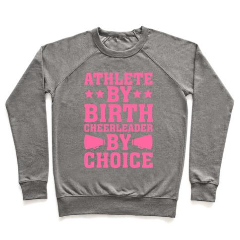 Athlete By Birth Cheerleader By Choice Pullover