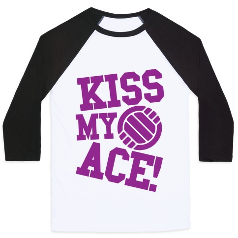 Kiss My Ace Baseball Tee