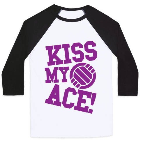 Kiss My Ace Baseball Tee