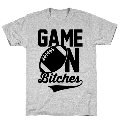 Game On Bitches Football Mens T-Shirt