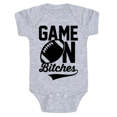 Game On Bitches Football Baby Onesy