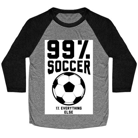 99 Percent Soccer Baseball Tee