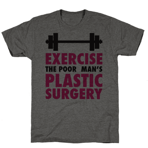 Exercise: The Poor Man's Plastic Surgery