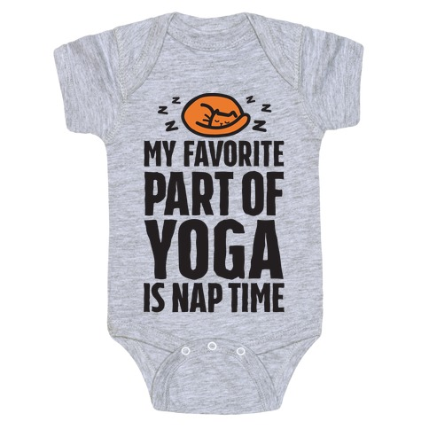 My Favorite Part Of Yoga Is Nap Time Baby Onesy