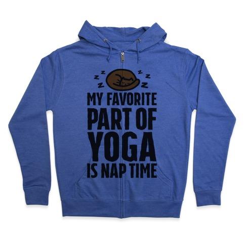My Favorite Part Of Yoga Is Nap Time Zip Hoodie