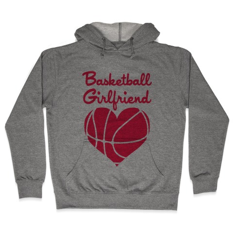 Basketball Girlfriend Hooded Sweatshirt