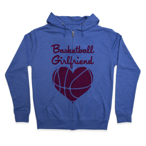 Basketball Girlfriend Zip Hoodie