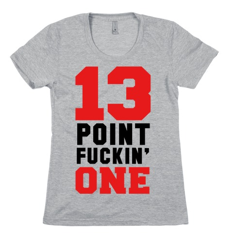 13 Point F***in One (mens) Womens T-Shirt