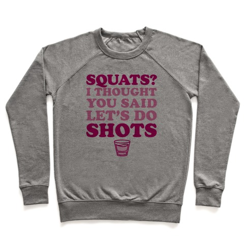 Squats? I Thought You Said Let's Do Shots Pullover