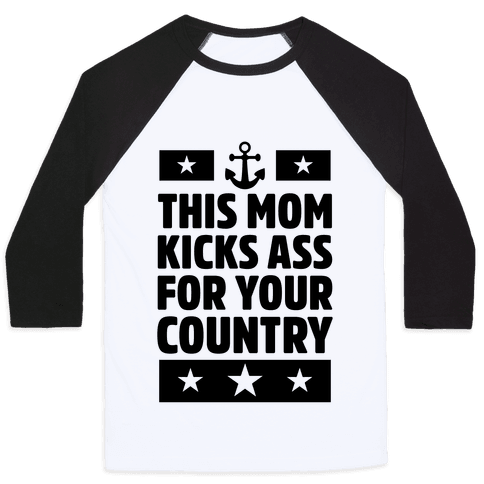 This Mom Kicks Ass For Your Country (Navy) Baseball Tee