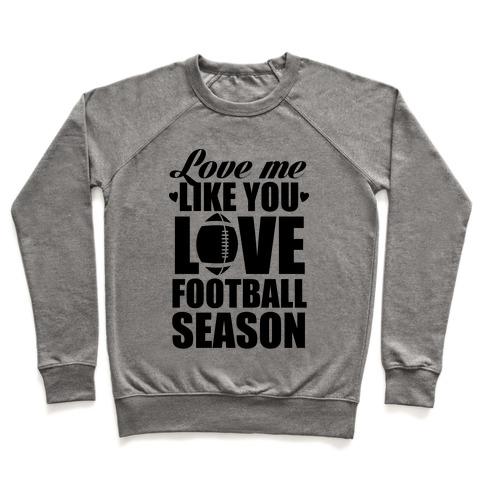 Love Me Like You Love Football Season Pullover