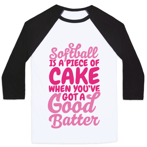 Softball Is a Piece of Cake Baseball Tee