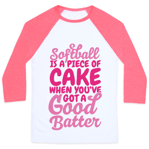 Softball Is a Piece of Cake
