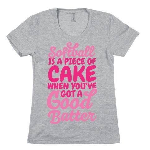 Softball Is a Piece of Cake Womens T-Shirt
