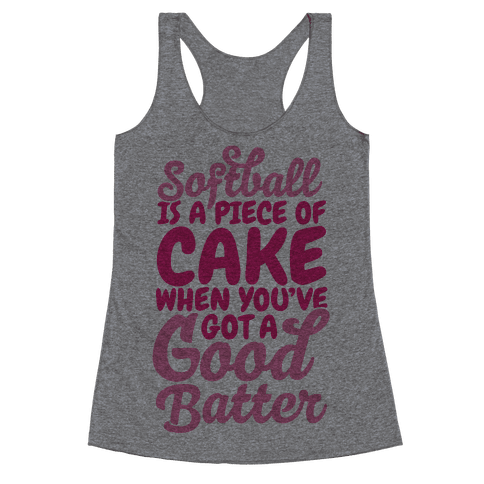 Softball Is a Piece of Cake Racerback Tank Top