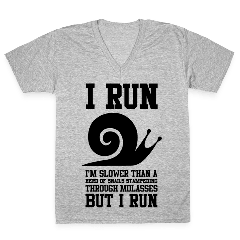 I Run Slower Than A Herd Of Snails V-Neck Tee Shirt