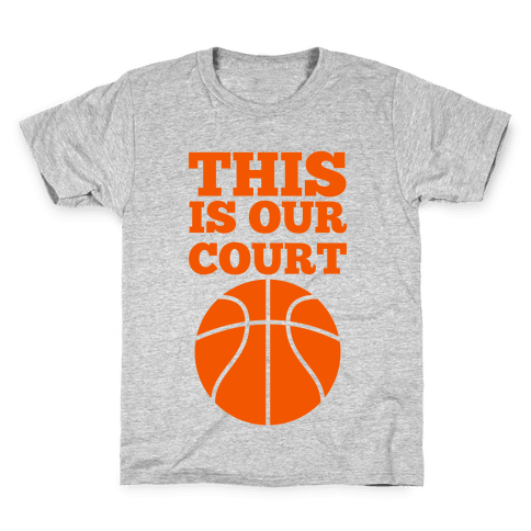 This Is Our Court (Basketball) Kids T-Shirt
