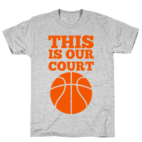 This Is Our Court (Basketball) Mens T-Shirt