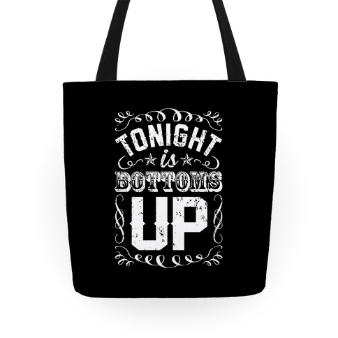 Tonight is Bottoms Up Tote