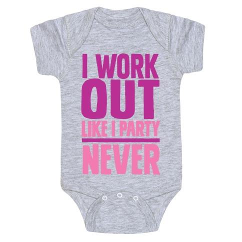 I Workout Like I Party Baby Onesy