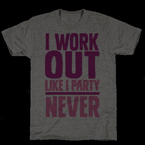 I Workout Like I Party