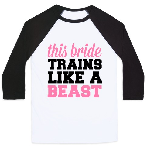 This Bride Is a Beast Baseball Tee