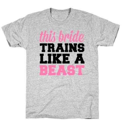 This Bride Is a Beast Mens/Unisex T-Shirt