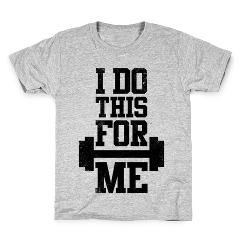 I Do This For Me Kids T-Shirt
