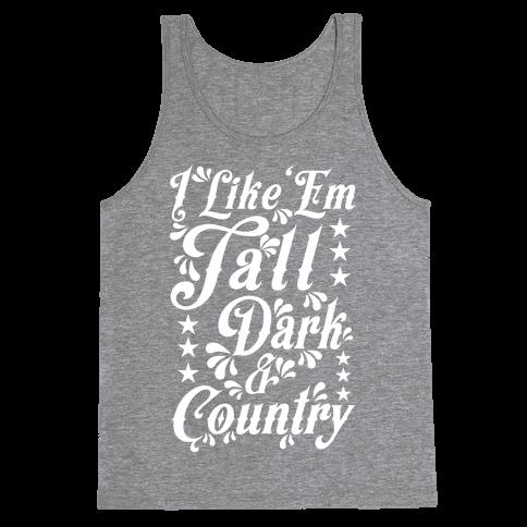 I Like 'Em Tall Dark & Country Tank Top