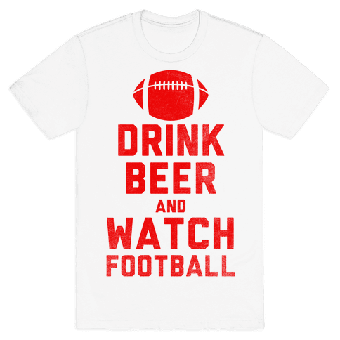 Drink Beer And Watch Football