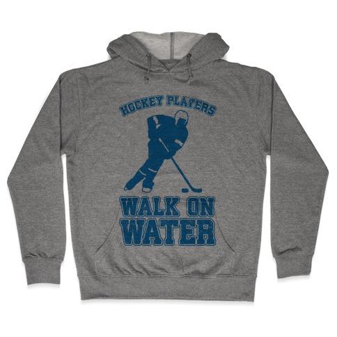 Hockey Players Walk On Water Hooded Sweatshirt