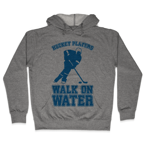 Hockey Players Walk On Water Hooded Sweatshirt