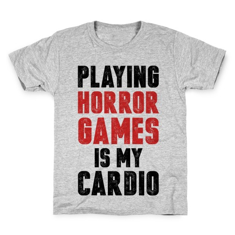 Playing Horror Games Is My Cardio Kids T-Shirt