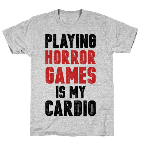 Playing Horror Games Is My Cardio Mens T-Shirt