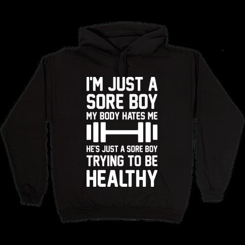 I'm Just A Sore Boy Hooded Sweatshirt