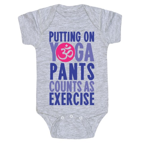 Putting On Yoga Pants Counts As Exercise Baby Onesy