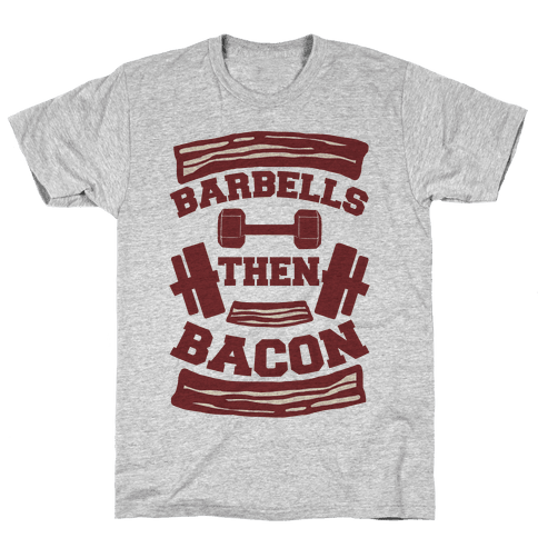 Barbells Then Bacon