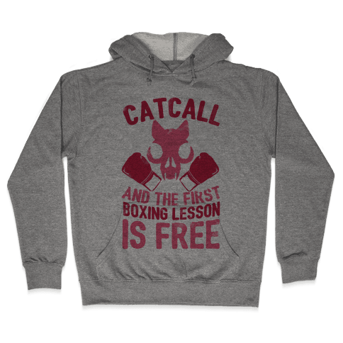 Catcall And The First Boxing Lesson Is Free Hooded Sweatshirt