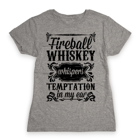 Whiskey Whispers Temptation In My Ear Womens T-Shirt