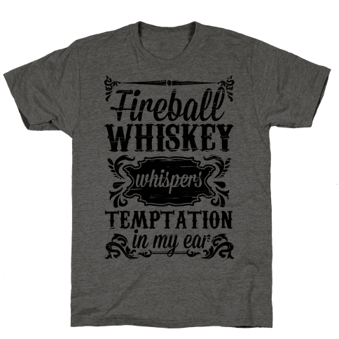 Whiskey Whispers Temptation In My Ear