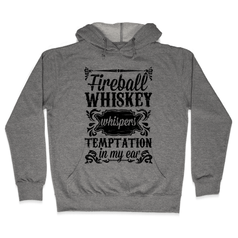 Whiskey Whispers Temptation In My Ear Hooded Sweatshirt