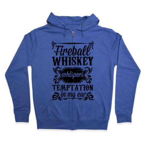 Whiskey Whispers Temptation In My Ear Zip Hoodie