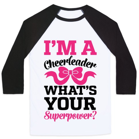 I'm A Cheerleader, What's Your Superpower? Baseball Tee