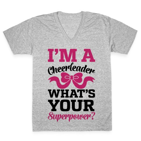 I'm A Cheerleader, What's Your Superpower? V-Neck Tee Shirt