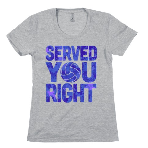 Served You Right (Blue) Womens T-Shirt