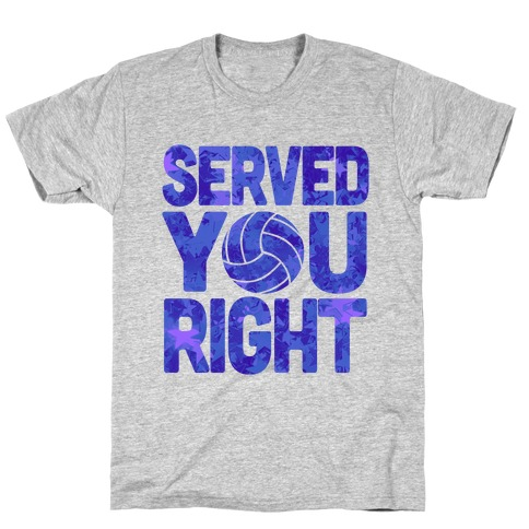 Served You Right (Blue) T-Shirt